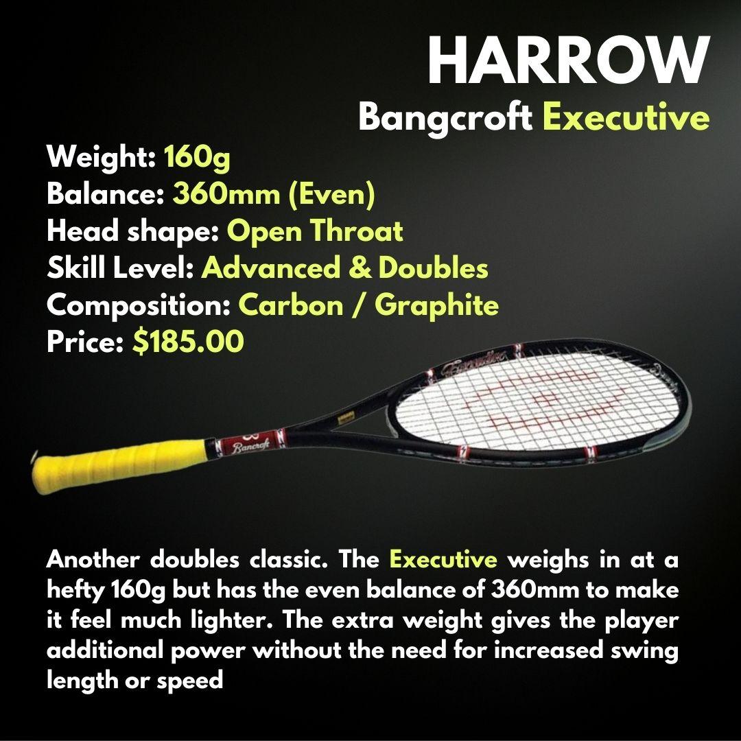 Harrow Bangcroft Executive Squash Racquet